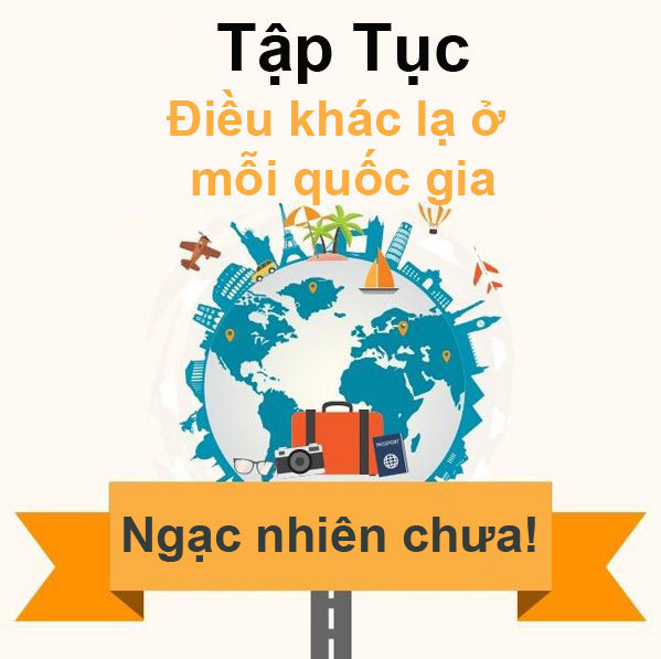 tap-tuc-khac-la-o-cac-quoc-gia-tren-the-gioi