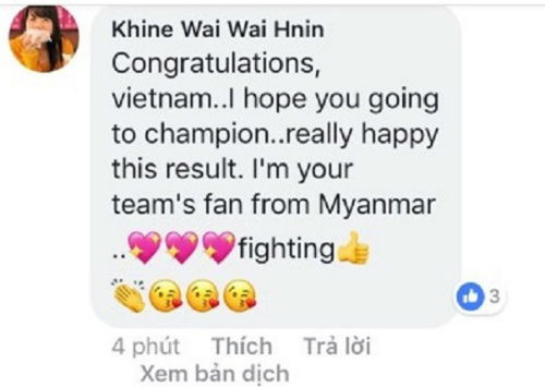 Chúc mừng Việt Nam. Tôi mong các bạn sẽ là nhà vô địch... Thực sự rất vui vì kết quả này. Tôi là người hâm mộ ở Myanmar của đội các bạn. Cố lên.