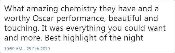 Chemistry giữa họ thật tuyệt biết bao và đây là màn trình diễn xứng đáng với tầm cỡ Oscar, đẹp đẽ và cảm động. Đây là tất cả những gì bạn mong đợi. Điểm sáng nhất đêm nay.