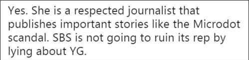 Vâng cô ấy là phóng viên đầu tiên điều tra những vụ chấn động như của Microdot. SBS sẽ chẳng dại gì mà phá hỏng danh tiếng của mình bằng việc nói dối YG.