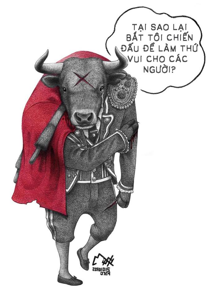 <p> Họ nhìn những con vật chiến đấu, tàn sát với nhau làm thú vui. Những trận đấu bò tót, chọi trâu... vẫn thường được tổ chức. Và sau cùng dù thắng hay thua, những con vật xấu số kia đều phải chết.</p>