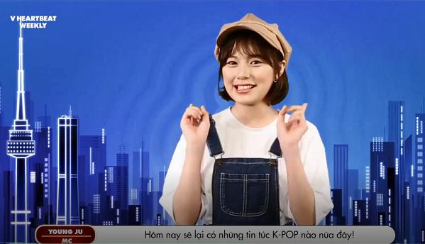 [Vheartbeat tiếp tục với phần dẫn của MC người Hàn - Joung Ju. Cô nàng mang tới những thông tin về bảng xếp hạng KPop và tin tức - Kpop News.