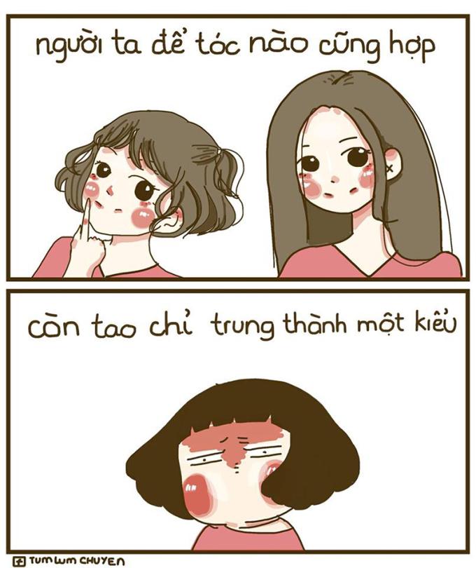 """<p> Những đứa con gái khác thay đổi kiểu tóc liên tục mà kiểu nào cũng đẹp, còn bạn chỉ """"chung tình"""" với một kiểu duy nhất (không biết có đẹp hay không).</p>"""