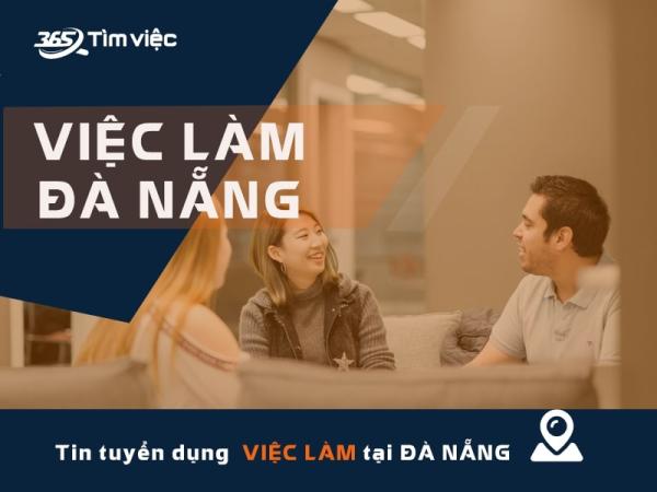 bài 2 - Timviec365.vn  Nơi giúp ứng viên tìm việc làm tại Đà Nẵng hiệu quả nhất