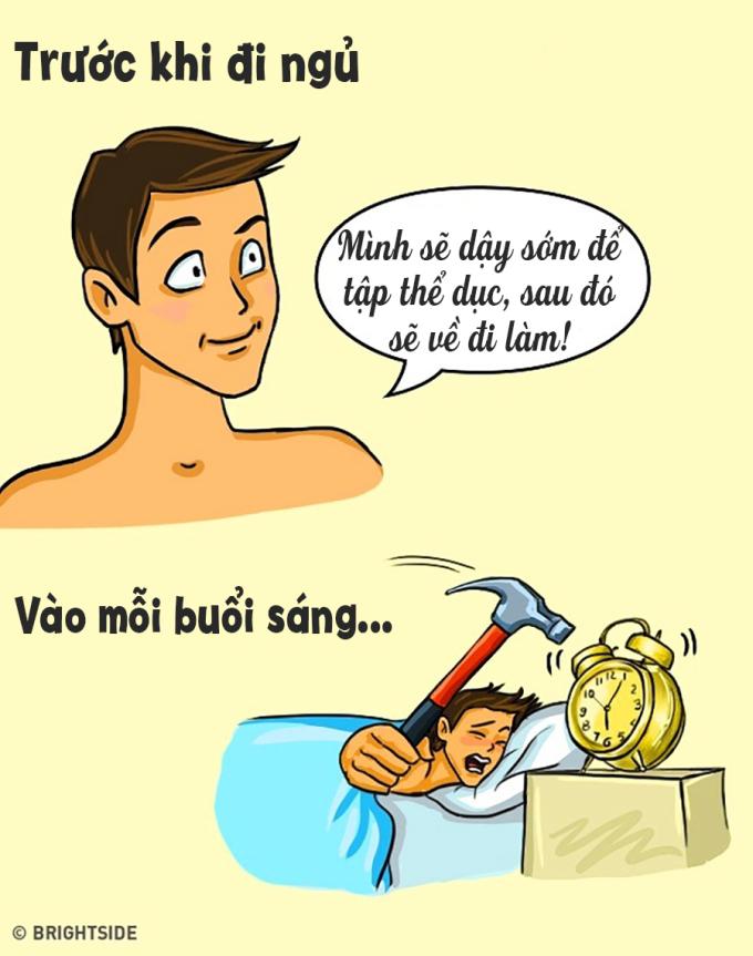 <p> Mỗi sáng thức dậy, bạn luôn phải đấu tranh tâm lý giữa việc dậy tập thể dục hay tiếp tục ngủ.</p>