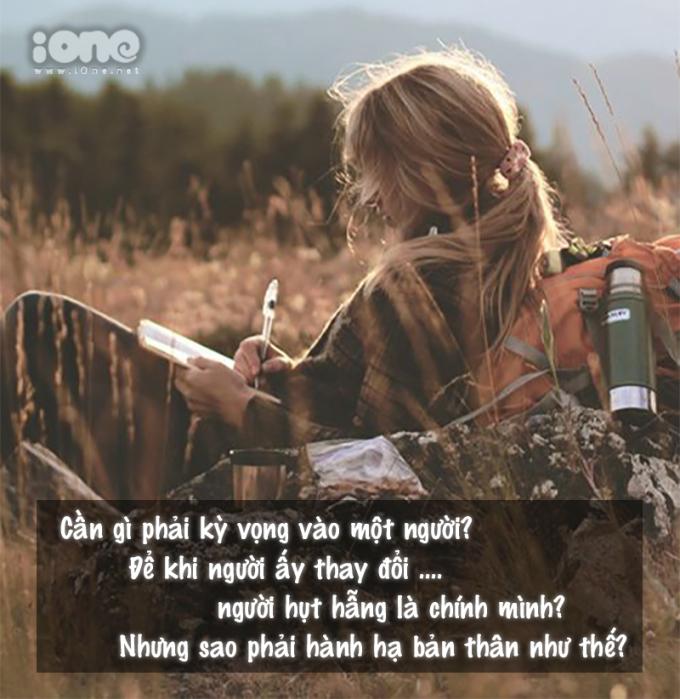 <p> ... để bản thân đừng tổn thương thì đừng quá kỳ vọng vào ai đó...</p>