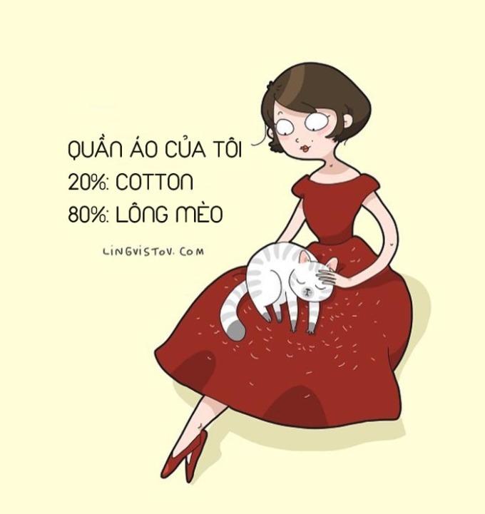 """<p> Nếu đã nuôi mèo, bạn phải xác định quần áo luôn được phủ một lớp lông mèo dày đặc. Dù cố gắng rũ, phủi, nhặt... lông mèo vẫn """"vương vấn"""" trên quần áo.</p>"""